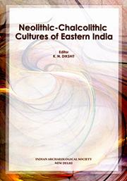 Neolithic-Chalcolithic Cultures of Eastern India, K.N. Dishit, ARCHAEOLOGY Books, Vedic Books