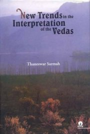 New Trends in the Interpretation of the Vedas, Thaneswar Sarmah, M TO Z Books, Vedic Books ,