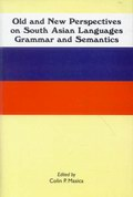 Old and New Perspectives on South Asian Languages: Grammar and Semantics