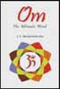 Om: The Ultimate Word