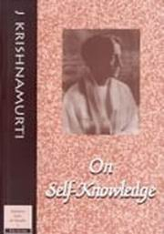 On Self-Knowledge, J. Krishnamurti, J KRISHNAMURTI Books, Vedic Books