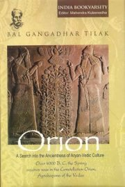 Orion : A Search into the Ancientness of Aryan-Vedic Culture (An Ignored Historical Research), Lokmanya Bal Gangadhar Tilak, VEDIC HISTORY Books, Vedic Books