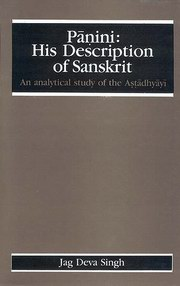 Panini: His Description of Sanskrit (An Analytical Study of the Astadhyayi), Jag Deva Singh, LANGUAGES Books, Vedic Books