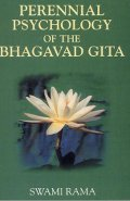 Perennial Psychology of the Bhagavad Gita
