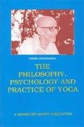 Philosophy, Psychology and Practice of Yoga
