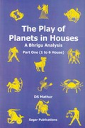 The Play of Planets in Houses (2 Vols.)