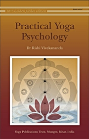 Practical Yoga Psychology, Dr. Rishi Vivekananda, YOGA Books, Vedic Books