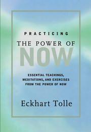 Practicing The Power Of Now: Essential Teachings, Meditations And Exercises, Essential Teachings, Meditations And Exercises, SPIRITUALITY Books, Vedic Books