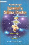 Predicting Through Jaimini's Sthira Dasha: An original and Fundamental Research: Hindu Astrology Series