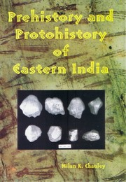 Prehistory and Protohistory of Eastern India, Milan K. Chauley, HISTORY Books, Vedic Books