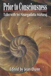 Prior to Consciousness: talks with Sri Nisargadatta Maharaj, Jean Dunn (Editor), SRI NISARGADATTA MAHARAJ Books, Vedic Books