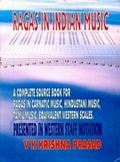 Ragas in Indian Music: A Complete Source Book For Ragas in Carnatic Music, Hindustani Music, Tamil Music, Equivalent Western Scales (Prensented in Western Staff Notation)
