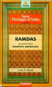 RAMDAS: Saint Heritage of India (Translated from Mahipati's Santavijaya), Justin E. Abbott,  Books, Vedic Books