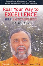 Roar Your Way to Excellence: Self-Empowerment made easy, Swami Sukhabodhananda, MASTERS Books, Vedic Books