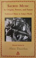 Sacred Music : Its Origins, Powers, and Future : Traditional Music in Today's World