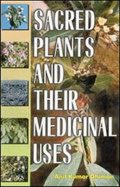 Sacred Plants and Their Medicinal Uses