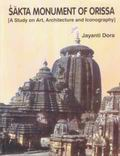 Sakta Monument of Orissa: A Study on Art, Architecture and Iconography