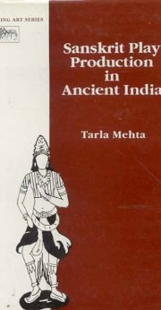 Sanskrit Play Production in Ancient India, Tarla Mehta, M TO Z Books, Vedic Books ,