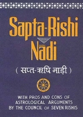 Sapta-Rishi Nadi: With Pros and Cons of AstrologicalArguments by the Council of Seven Rishis