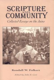 scripture and community collected essays on the jains Parts 2 and 3 of kendall w folkert's scripture and community: collected essays on the jains, edited by john cort (atlanta: scholar's press, 1993), presents additional jaina texts on non-jaina systems of thought, underscoring the.