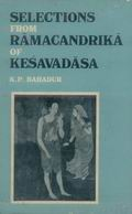 Selections from Ramachandrika of Kesavadasa