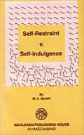 Self-restraint Vs. Self-indulgence