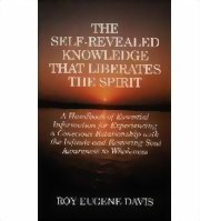 The Self-Revealed Knowledge that Liberates the Spirit, Roy Eugene Davis, YOGA Books, Vedic Books