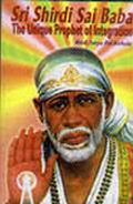 Sri Shirdi Sai Baba : The Unique Prophet of Integration