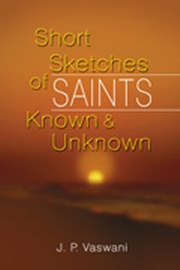 Short Skecthes of Saints: Known & Unknown, J.P. Vaswani, MASTERS Books, Vedic Books