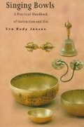 Singing Bowls: A Practical Handbook of Instruction and Use