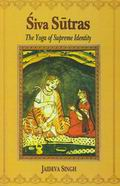 Siva Sutras: The Yoga of Supreme Identity