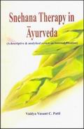 Snehana Therapy in Ayurveda: A Descriptive & Analytical Review on Internal Oleation