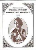 Speeches & Writings of Rukmini Devi Arundale (Volume 1)