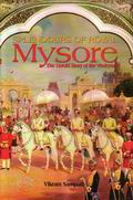 Splendours Of Royal Mysore: The Untold Story Of The Wodeyars (Paperback)