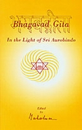 Bhagavad Gita in the Light of Sri Aurobindo