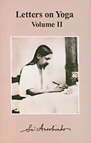 Letters on Yoga: Volume II, Sri Aurobindo, MASTERS Books, Vedic Books