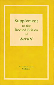 Supplement to the Revised Edition of Savitri - Edited by Sri Aurobindo Archives and Research Library, Sri Aurobindo, MASTERS Books, Vedic Books