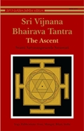 Sri Vijnana Bhairava Tantra: The Ascent