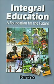 Integral Education: A Foundation for the Future, Partho, MASTERS Books, Vedic Books