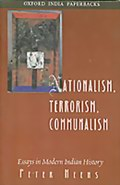 Nationalism, Terrorism, Communalism: Essays in Modern Indian History