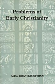 Problems of Early Christianity, Amal Kiran (K. D. Sethna), MASTERS Books, Vedic Books