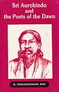 Sri Aurobindo and the Poets of the Dawn