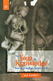 The Yoga of Knowledge by M. P. Pandit at Vedic Books