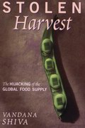 Stolen Harvest : The Hijacking of the Global Food Supply