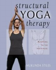 Structural Yoga Therapy: Adapting to the Individual, Mukunda Stiles, YOGA Books, Vedic Books