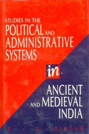 Studies in the Political and Administrative Systems in Ancient and Medieval India, D.C. Sircar, M TO Z Books, Vedic Books ,