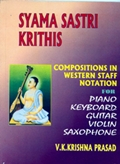 Syama Sastri Krithis: Compositions in Western Staff Notation