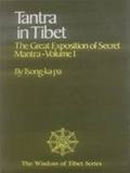 Tantra in Tibet-The Great Exposition of Secret Mantra-Volume 1