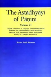 The Astadhyayi of Panini Vol. VI, Rama Nath Sharma,  Books, Vedic Books