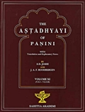 The Astadhyayi of Panini: With translation and Explanatary Notes (Volume XI)